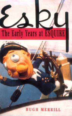 Esky: The Early Years at Esquire - Hugh Merrill