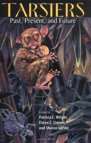 Tarsiers: Past, Present, and Future (Rutgers Series in Human Evolution) - Sharon Gursky; Patricia C. Wright; Elwyn L. Simons