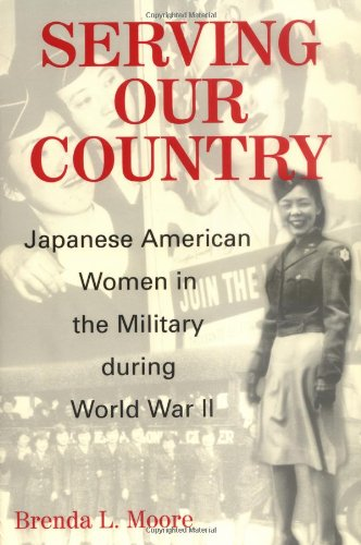 Serving Our Country:  Japanese American Women in the Military during World War II - Professor Brenda Lee Moore