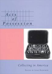 Acts of Possession: Collecting in America