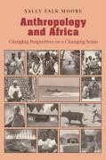 Anthropology and Africa Anthropology and Africa: Changing Perspectives on a Changing Scene Changing Perspectives on a Changing Scene