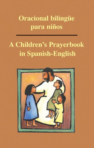 Oracional bilingue para ninos: A Children's Prayerbook in Spanish-English (English and Spanish Edition) - Jorge Perales; Therese U. Grisewood RSM; Renee Domeier OSB