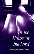 In the House of the Lord: Inhabiting the Psalms of Lament