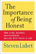 The Importance of Being Honest: How Lying, Secrecy, and Hypocrisy Collide with Truth in Law