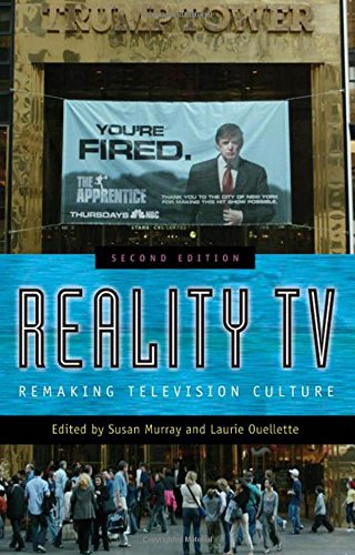 Reality TV: Remaking Television Culture - Susan Murray; Laurie Ouellette