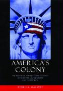 America's Colony: The Political and Cultural Conflict Between the United States and Puerto Rico