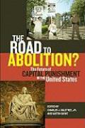 The Road to Abolition?: The Future of Capital Punishment in the United States