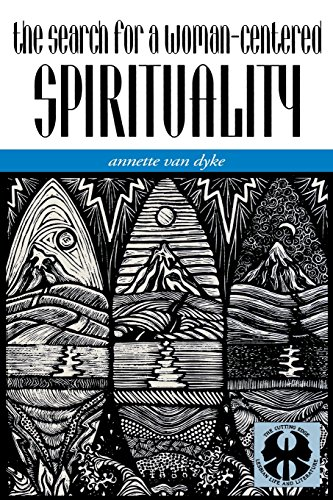 The Search for a Woman-Centered Spirituality (The Cutting Edge: Lesbian Life and Literature Series) - Annette J. Van Dyke