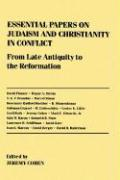 Essential Papers on Judaism and Christianity in Conflict (Essential Papers on Jewish Studies)