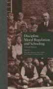 Discipline, Moral Regulation, and Schooling: A Social History