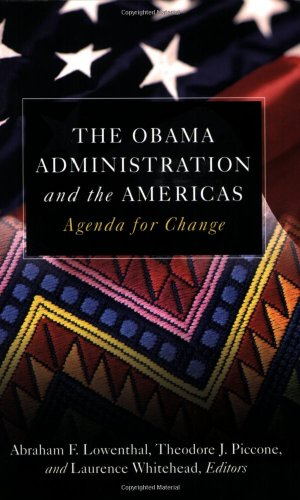 The Obama Administration and the Americas: Agenda for Change - Abraham F. Lowenthal; Ted Piccone; Laurence Whitehead; Strobe Talbott