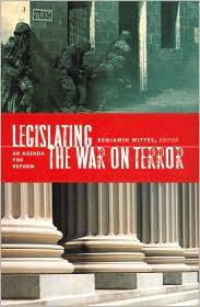 Legislating the War on Terror: An Agenda for Reform