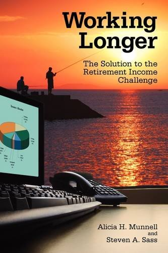 Working Longer: The Solution to the Retirement Income Challenge - Alicia H. Munnell; Steven A. Sass