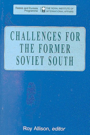 Challenges for the Former Soviet South (Post-Soviet Business Forum Collection) - Roy, Etc Allison