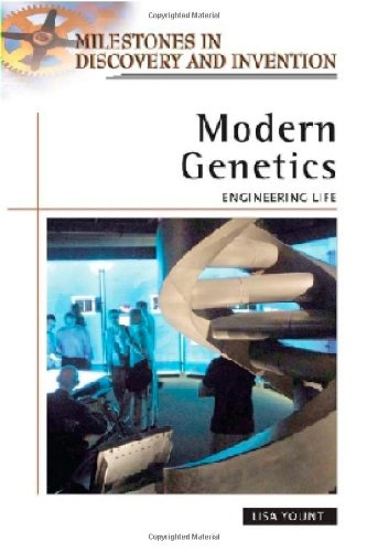 Modern Genetics: Engineering Life (Milestones in Discovery and Invention) - Lisa Yount
