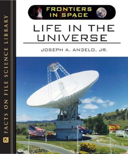 Life in the Universe (Frontiers in Space) - Joseph A. Angelo