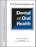 The Encyclopedia of Dental and Oral Health (Facts on File Library of Health and Living)