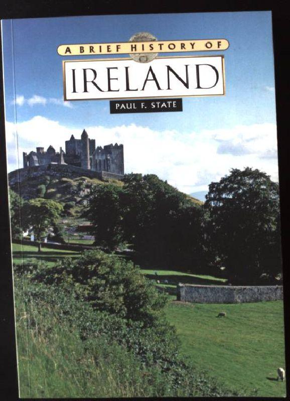 A Brief History of Ireland - State, Paul F.