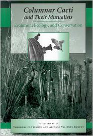 Columnar Cacti and Their Mutualists: Evolution, Ecology, and Conservation