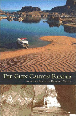 The Glen Canyon Reader - Mathew Barrett Gross