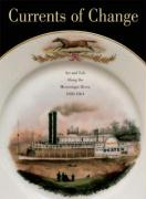 Currents of Change: Art and Life Along the Mississippi River, 1850-1861