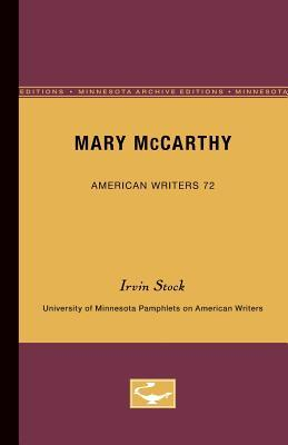 Mary McCarthy - American Writers 72: University of Minnesota Pamphlets on American Writers (Paperback or Softback) - Stock, Irvin