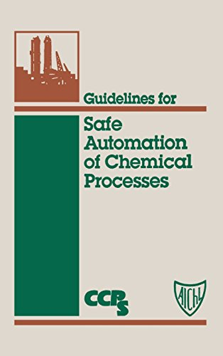 Guidelines for Safe Automation of Chemical Processes - Center for Chemical Process Safety (CCPS