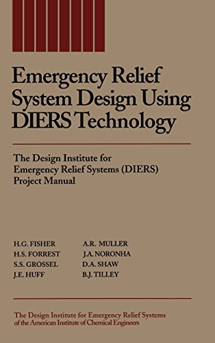 Emergency Relief System Design Using DIERS Technology: The Design Institute for Emergency Relief Systems (DIERS) Project Manual - H. G. Fisher; H. S. Forrest; Stanley S. Grossel; J. E. Huff; A. R. Muller; J. A. Noronha; D. A. Shaw; B. J. Ti