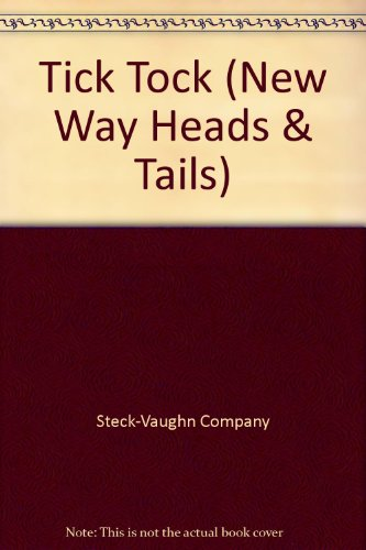 Tick Tock (New Way Heads  &  Tails) - Steck-Vaughn Company