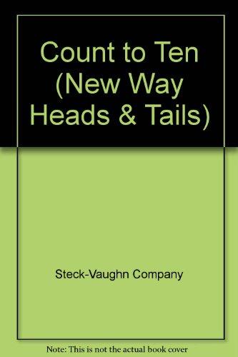 Count to Ten (New Way Heads  &  Tails) - Steck-Vaughn Company
