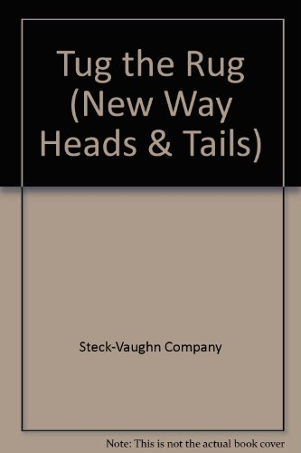 Tug the Rug (New Way Heads  &  Tails) - Steck-Vaughn Company