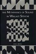 The Metaphysics of Sound in Wallace Stevens Metaphysics of Sound in Wallace Stevens Metaphysics of Sound in Wallace Stevens