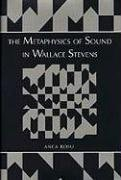 The Metaphysics of Sound in Wallace Stevens - Anca Rosu
