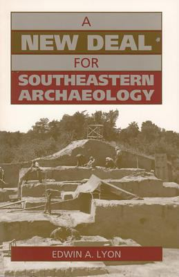 A New Deal for Southeastern Archaeology - Edwin A. Lyon