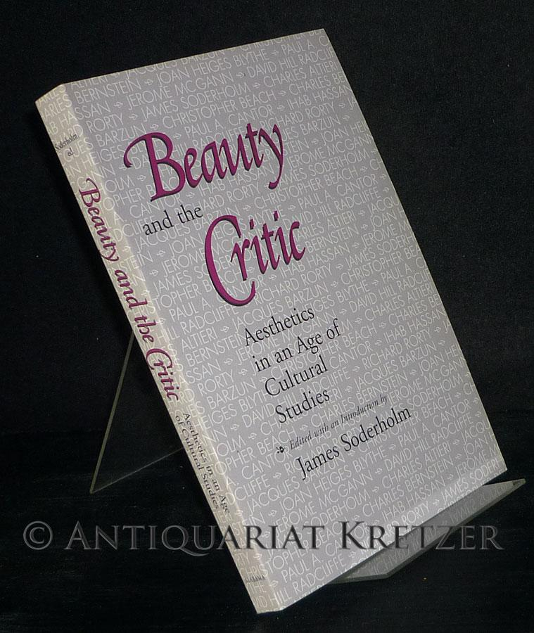 Beauty and the Critic. Aesthetics in an Age of Cultural Studies. [By James Soderholm]. - Soderholm, James