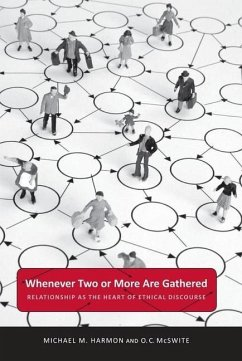 Whenever Two or More Are Gathered: Relationship as the Heart of Ethical Discourse