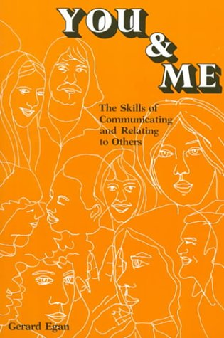 You and Me: The Skills of Communicating and Relating to Others - Gerard Egan