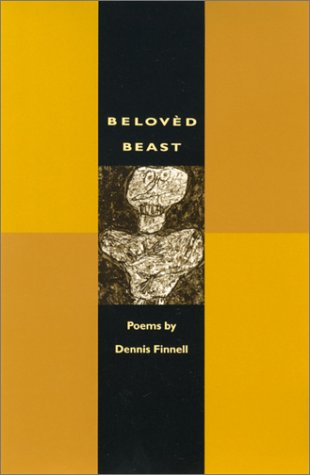 Beloved Beast: Poems (Contemporary Poetry (Univ of Georgia Paperback)) - Dennis Finnell