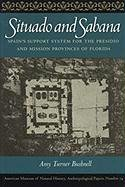 Situado and Sabana: Spain's Support System for the Presidio and Mission Provinces of Florida (Anthropological Papers of the American Museum - Amy Turner Bushnell
