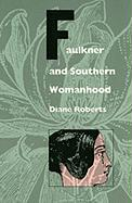 Faulkner and Southern Womanhood