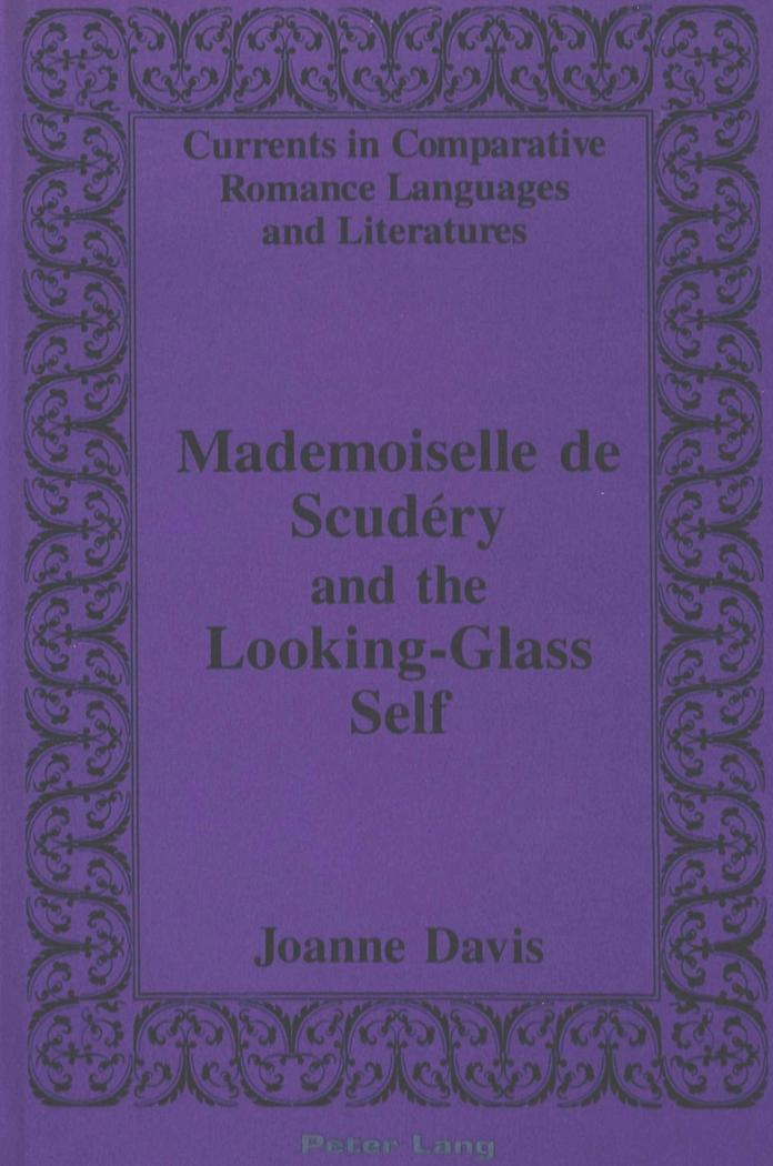 Mademoiselle de Scudéry and the Looking-Glass Self - Joanne Davis