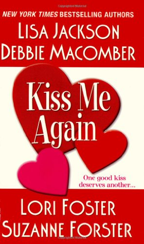 Kiss Me Again (Zebra Contemporary Romance) - Lisa Jackson; Lori Foster; Suzanne Forster; Debbie Macomber