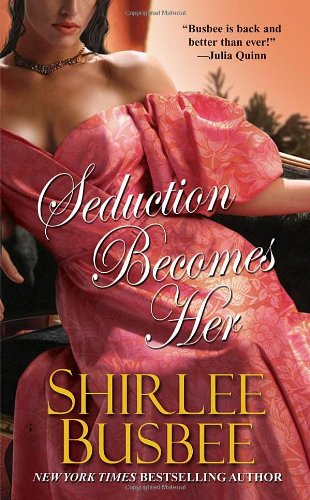 Seduction Becomes Her - Busbee, Shirlee