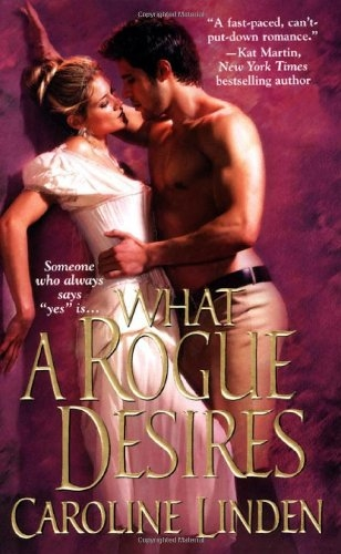 What a Rogue Desires (Zebra Historical Romance) - Linden, Caroline