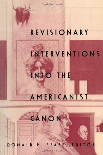 Revisionary Interventions into the Americanist Canon (New Americanists) - Donald E. Pease