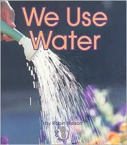 We Use Water (First Steps Water)
