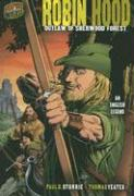 Robin Hood: Outlaw of Sherwood Forest, an English Legend