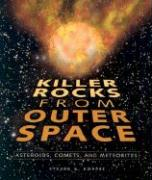 Killer Rocks from Outerspace: Asteroids, Comets, and Meteors