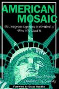 American Mosaic: The Immigrant Experience in the Words of Those Who Lived it (Pitts Series in Social and Labor History)