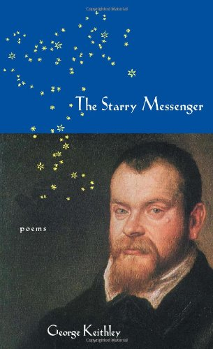 The Starry Messenger (Pitt Poetry Series) - George Keithley